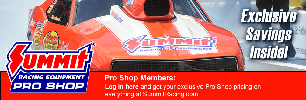 Summit Racing Equipment - ProShop - Exclusive Savings Inside - Login now to the summit racing proShop!